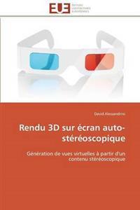 Rendu 3D Sur Ecran Auto-Stereoscopique