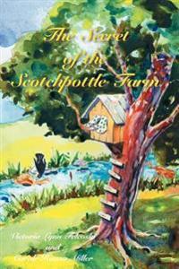 The Secret of the Scotchpottle Farm
