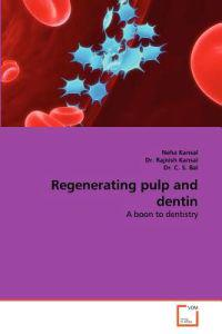 Regenerating Pulp and Dentin