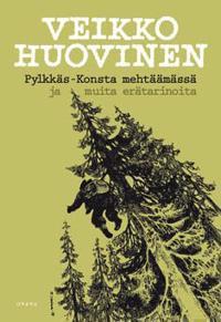 Pylkkäs-Konsta mehtäämässä ja muita erätarinoita
