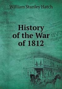 History of the War of 1812
