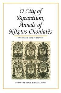 O City of Byzantium, Annals of Niketas Choniates