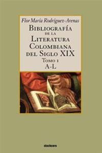 Bibliograf?a De La Literatura Colombiana Del Siglo XIX