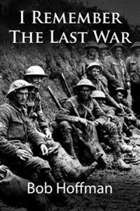 I Remember the Last War: (Original Version, Restored)