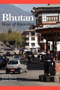 Bhutan: Ways of Knowing (Hc)