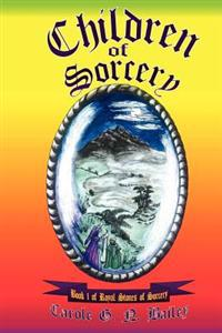 Children of Sorcery: Book 1 of Royal Stones of Sorcery
