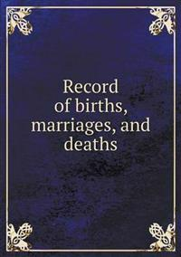Record of Births, Marriages, and Deaths