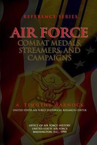 Air Force Combat Medals, Streamers, and Campaigns