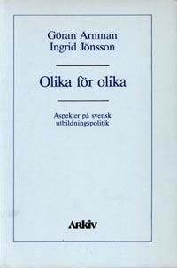 Olika för olika : aspekter på svensk utbildningspolitik