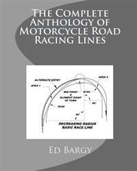 The Complete Anthology of Motorcycle Road Racing Lines