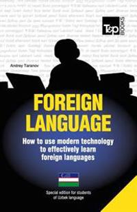 Foreign Language - How to Use Modern Technology to Effectively Learn Foreign Languages: Special Edition - Uzbek
