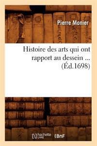 Histoire Des Arts Qui Ont Rapport Au Dessein (�d.1698)