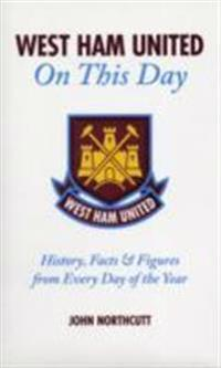 West Ham United FC on This Day