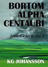 Bortom Alpha Centauri - Jorden i fara, del 3