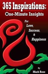 365 Inspirations: One Minute Insights for Love Success and Happiness