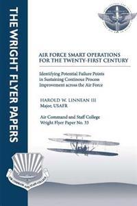 Air Force Smart Operations for the Twenty-First Century: Identifying Potential Failure Points in Sustaining Continuous Process Improvement Across the