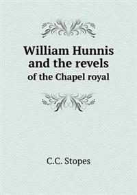 William Hunnis and the Revels of the Chapel Royal