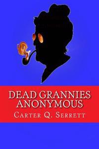 Dead Grannies Anonymous: Hell Has a Granny Problem