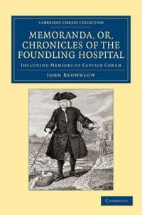 Memoranda, Or, Chronicles of the Foundling Hospital