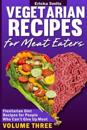 Vegetarian Recipes for Meat Eaters: Flexitarian Diet Recipes for People Who Can'