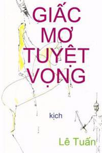 Giac Mo Tuyet Vong: Kich