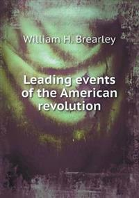 Leading Events of the American Revolution