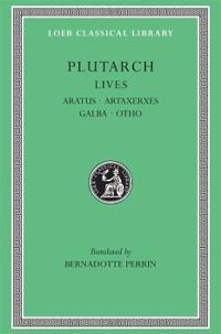 Lives, Volume XI: Aratus. Artaxerxes. Galba. Otho. General Index