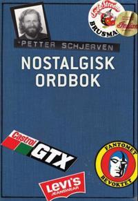 Nostalgisk ordbok - Petter Wilhelm Blichfeldt Schjerven | Ridgeroadrun.org