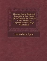 Novena Carta Pastoral: Dirigida A Los Fieles De La Di¿cesis De Sonora Y Del Vicariato Apost¿lico De La Baja California