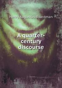 A Quarter-Century Discourse
