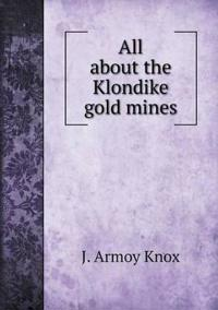 All about the Klondike Gold Mines