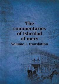The Commentaries of Isho'dad of Merv Volume 1. Translation