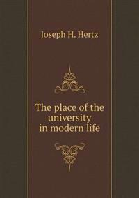 The Place of the University in Modern Life