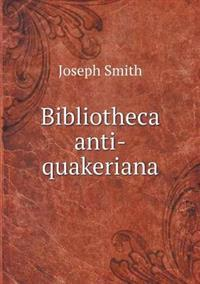 Bibliotheca Anti-Quakeriana