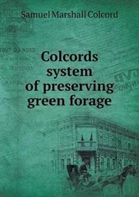 Colcords System of Preserving Green Forage