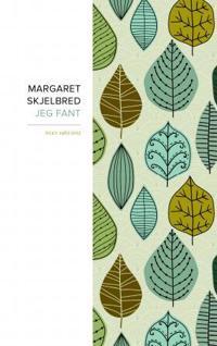 Jeg fant - Margaret Skjelbred | Inprintwriters.org