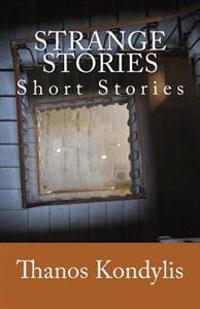 Strange Stories: Short Stories