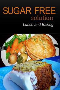 Sugar-Free Solution - Lunch and Baking