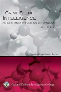 Crime Scene Intelligence: An Experiment in Forensic Entomolgy