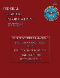 Federal Logistics Information System - Flis Procedure Manual Document Identifier Code Input/Output Formats September 2010