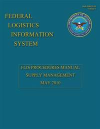 Federal Logistics Information System - Flis Procedures Manual Supply Management May 2010