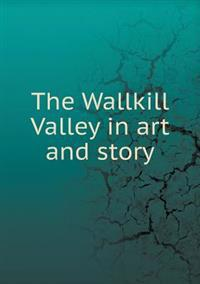 The Wallkill Valley in Art and Story