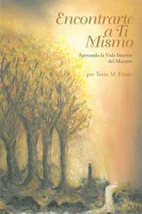 Encontrarte a Ti Mismo: Apoyando La Vida Interior del Maestro
