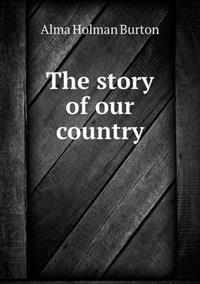 The Story of Our Country