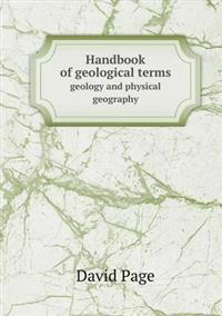 Handbook of Geological Terms Geology and Physical Geography