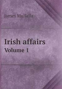 Irish Affairs Volume 1