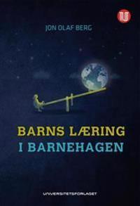 Barns læring i barnehagen - Jon Olaf Berg | Inprintwriters.org