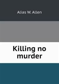 Killing No Murder
