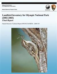 Landbird Inventory for Olympic National Park (2002-2003) Final Report