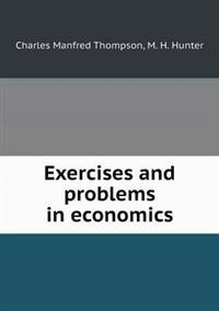 Exercises and Problems in Economics